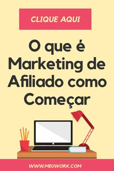 Descubra como começar no Marketing de Afiliado