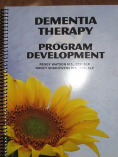 Therapy for dementia by Peggy Watson CCC-SLP and Nancy Shadowens CCC SLP. For PT's, OT's and SLP's.