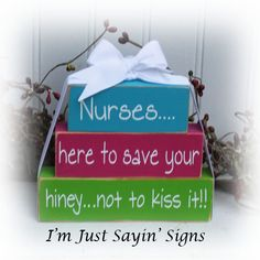 Nurses here to save your hiney not kiss it itty bitty wood stacking blocks Wood Block Crafts, Wooden Crafts, Diy Wood Projects, Wood Blocks, 2x4 Crafts, Jenga Blocks, Crochet Projects, Blocks For Toddlers, Barn Wood Signs