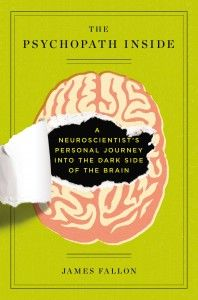 'The Psychopath Inside' by James Fallon, the Neuroscientist who discovered he was a psychopath