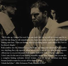 """""""There are fucking rules here. There are fucking rules for a fucking reason, quite simply they have to be obeyed. Alright? Rule number one.."""" - Alfie Solomons, Peaky Blinders S2, E3"""