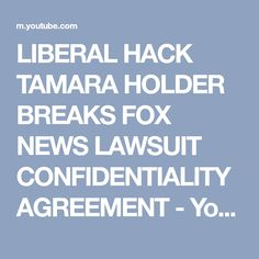 LIBERAL HACK TAMARA HOLDER BREAKS FOX NEWS LAWSUIT CONFIDENTIALITY AGREEMENT - YouTube