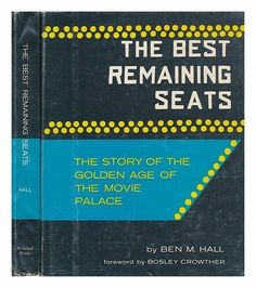 The Best Remaining Seats: The Story of the Golden Age of the Movie Palace by Ben M. Hall,http://www.amazon.com/dp/B0006AX5WE/ref=cm_sw_r_pi_dp_pS.htb1MY8WXH6GK