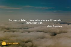 Soonor or later, those who win are those who think they can. #serverbuilt #entrepreneur