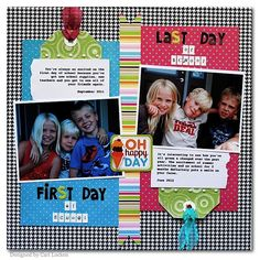 First/Last Day of School - Scrapbook.com Love the black and white with color. Great idea for school scrapbook!
