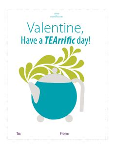 Valentine, have a TEArrific day! Cute tongue-in-cheek Valentine card for tea lovers. Download the PDF here: http://www.steepedtea.com/sweet-like-sugar-4-valentines-day-partea-tips/