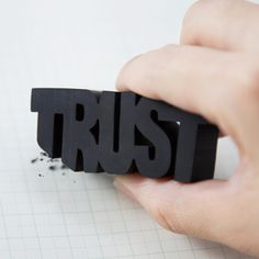 """Trust is like an eraser, it gets smaller after every mistake."" by TUCK SHOP"