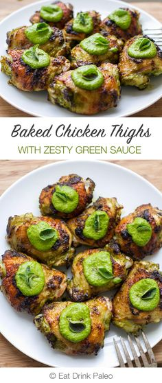 Baked Chicken Thighs With Special Green Sauce   http://eatdrinkpaleo.com.au/baked-chicken-thighs-tasty-green-sauce-recipe/
