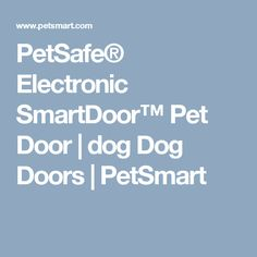 PetSafe® Electronic SmartDoor™ Pet Door | dog Dog Doors | PetSmart