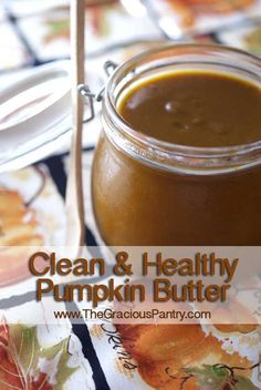 Making this TONIGHT! Clean Eating Pumpkin Butter