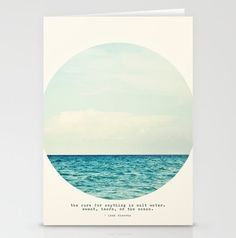 "Calm Card.  ""The cure for anything is salt water - sweat, tears, or the sea.""- Isak Dinesen"
