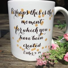 Coffee Mug, Coffee Mugs, Scripture Mug, Esther 4:14, Perhaps this is the moment for which you have been created, Quote Mug, Coffee Cup