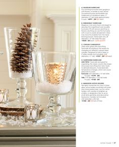 Second page of table scape Willow House. Love the pine cone and candle with the snow. Holiday Ideas, Christmas Ideas, Christmas Crafts, Holiday Decor, Willow House, Willow Tree, Winter Christmas, Christmas Holidays, Xmas