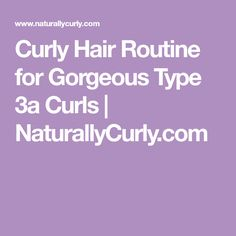 Curly Hair Routine for Gorgeous Type 3a Curls | NaturallyCurly.com