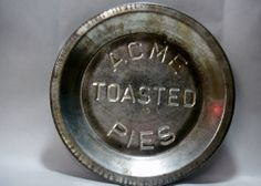 "Vintage Advertising Tin Pie Pan Acme Toasted Pies 9"" Diameter"