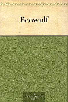 Beowulf by Anonymous, http://www.amazon.com/dp/B0084C020E/ref=cm_sw_r_pi_dp_FRWLtb0CK4JQG