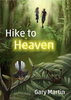 Hike to Heaven by Gary Martin, http://www.amazon.com/gp/product/B0099XV7UG/ref=cm_sw_r_pi_alp_ijmCqb1QH86E1