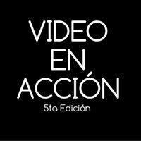 Video En Acción 5ta. Edición