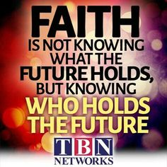 #Quote #TBNNetworks #Faith #Knowing #Future #Holds #BeBlessed