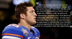 Just ONE reason I  Tim Tebow....humble, Christ-centered life (consistently, not conveniently),  possesses integrity....