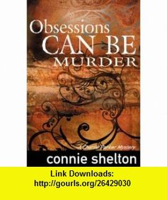Obsessions Can Be Murder (9781890768751) Connie Shelton , ISBN-10: 1890768758  , ISBN-13: 978-1890768751 ,  , tutorials , pdf , ebook , torrent , downloads , rapidshare , filesonic , hotfile , megaupload , fileserve