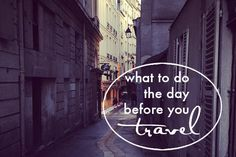 Travel Tips : What to Do the Day Before You Travel - Land Of Marvels