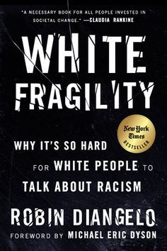 EBook White Fragility: Why It's So Hard for White People to Talk About Racism Author Robin DiAngelo and Michael Eric Dyson New Books, Good Books, Books To Read, Reading Lists, Book Lists, Free Reading, Robin, White People, Literatura