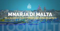 Dal 25 Giugno al 2 Luglio - Una settimana in barca a vela tra il bellissimo mare di Malta e le sue isole nei giorni della loro grande festa tradizionale. Un'altra magnifica rotta per navigare il mare e scoprire la terra.