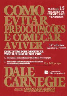 Dados Internacionais de Catalogação na Publicação (CIP)  (Câmara Brasileira do Livro, SP, Brasil)  Carnegie, Dale, 1888-19...