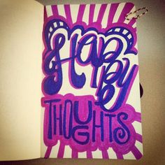 Happy Thoughts! #lettering #letteringdaily #doodle #moleskine #sharpie - @magicmaia- #webstagram