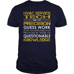 HVAC Service Tech - We Do Precision Guess Work #gift #ideas #Popular #Everything #Videos #Shop #Animals #pets #Architecture #Art #Cars #motorcycles #Celebrities #DIY #crafts #Design #Education #Entertainment #Food #drink #Gardening #Geek #Hair #beauty #Health #fitness #History #Holidays #events #Home decor #Humor #Illustrations #posters #Kids #parenting #Men #Outdoors #Photography #Products #Quotes #Science #nature #Sports #Tattoos #Technology #Travel #Weddings #Women