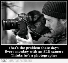 You are not a photographer!!