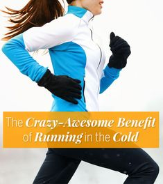 Running in cold weather can change your body composition. Here's how to take advantage of the chilly temps and run safely.