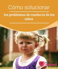 Cómo #solucionar los problemas de #conducta de los niños   Los problemas de conducta pueden ser bastante #habituales en los #hogares y por ese motivo es necesario buscar las mejores soluciones.