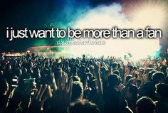 I want to be more than just a fan...