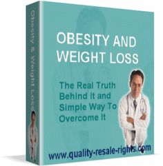 Before you treat obesity or go through a diet. You need to find out what's the real cause of overweight. Then and Only Then, You can find the right way (sometimes easier way) to lose that extra pounds! $1