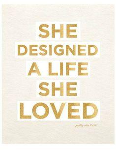 She designed a life she loved