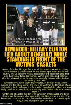 """Let's not forget the slaughter of 4 American men, including the Ambassador, in Benghazi, Libya on 9/11/12. Hillary and the Jackass ignored their pleas for help and just let them be massacred, on video tape. Neither Clinton nor Obama has ever told the truth about their roles in Benghazi. And Obama won't even say where he was during the 8-hour siege. Playing hoop? Indulging in various """"things""""? Asleep? Non-functional?"""