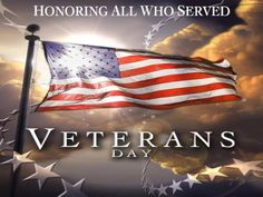Thank you to all the Veterans who Served. Have a wonderful holiday!