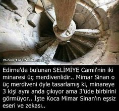Selimiye Mosque's minaret: There are 3 stairs in it. If 3 different people go up from stairs at the same time they do not see each other Mysterious Words, Effective Learning, Motivation Wall, Interesting Information, Ottoman Empire, Crazy People, Inspire Me, Cool Words, Personal Development