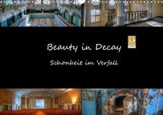 Beauty in Decay - Schönheit im Verfall - CALVENDO Kalender von el.kra-photographie - #kalender #calvendo #calvendogold #verfall #lostplaces #decay #fotografie