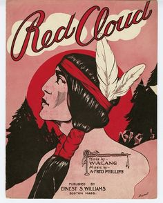 """""""Red Cloud"""" ~ Striking 1904 vintage sheet music cover with American Indian art."""