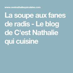 La soupe aux fanes de radis - Le blog de C'est Nathalie qui cuisine
