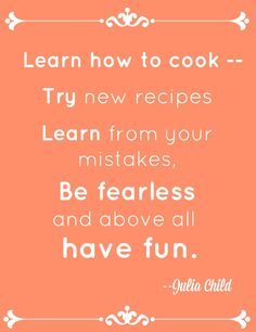 2383fc1e #cooking #quotes #juliachild Cooking Quotes, Cooking Humor, French  Desserts, Food