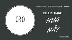 Grafisk bilde med tekst: CRO konverteringsoptimalisering Du er i gang, hva nå?