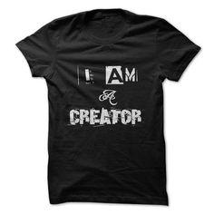 I AM A CREATOR T-Shirt Hoodie Sweatshirts ieo. Check price ==► http://graphictshirts.xyz/?p=71820