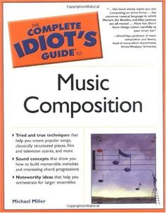 Bestseller Books Online The Complete Idiot's Guide to Music Composition Michael Miller $12.89  - http://www.ebooknetworking.net/books_detail-1592574033.html