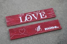 Wooden signs for Valentine's day... or any day <3