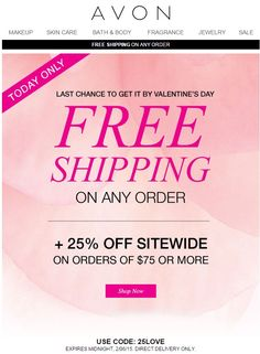 Avon Free Shipping Any Order Plus 25% off your Online Purchase of $75 or more - use Avon coupon code: 25LOVE at http://eseagren.avonrepresentative.com #avon #valentinesday #valentinesday2015 #valentinesdaygifts #free