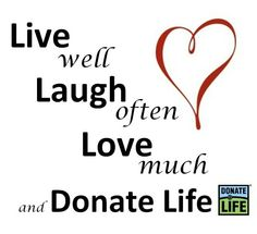 Live, laugh, love, & donate life
